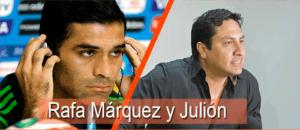 Rafa Márquez y Julión Culpables